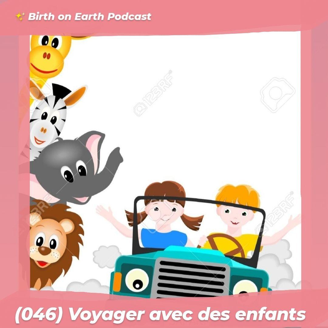 (046) Voyager avec des enfants